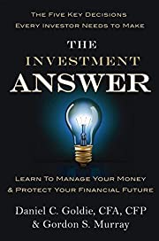 The Investment Answer af Daniel C. Goldie