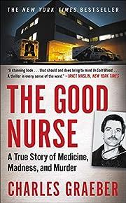 The good nurse a true story of medicine,…