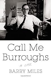 Call Me Burroughs: A Life af Barry Miles