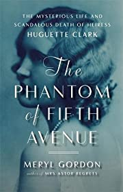 The Phantom of Fifth Avenue: The Mysterious…