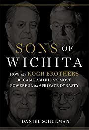 Sons of Wichita: How the Koch Brothers…