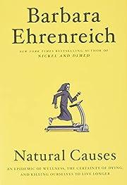 Natural causes : an epidemic of wellness,…