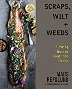 Scraps, Wilt & Weeds: Turning Wasted Food…