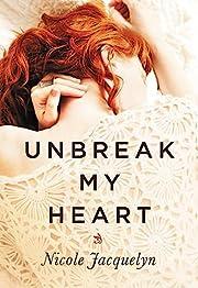Unbreak My Heart (Fostering Love) –…