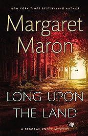 Long Upon the Land (A Deborah Knott Mystery)…