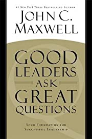 Good Leaders Ask Great Questions: Your…
