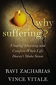 Why Suffering?: Finding Meaning and Comfort…