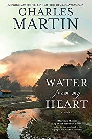 Water from My Heart: A Novel de Charles…