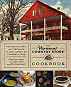The Vermont Country Store Cookbook: Recipes,…