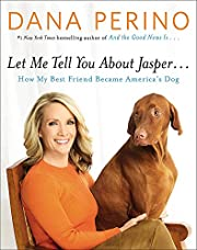 Let Me Tell You about Jasper . . .: How My…
