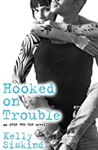Hooked on Trouble (Over the Top) by Kelly…