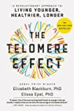 The telomere effect : a revolutionary approach to living younger, healthier, longer / Elizabeth Blackburn, PhD, Elissa Epel, PhD