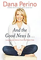 And the Good News Is...: Lessons and Advice…