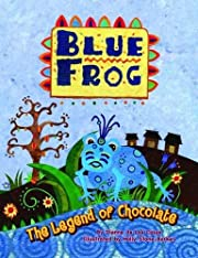 Blue Frog: The Legend of Chocolate de Dianne…