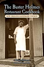Buster Holmes Restaurant Cookbook, The: New…