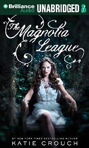 The Magnolia League de Katie Crouch