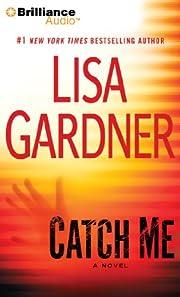 Catch Me: A Novel (Detective D.D. Warren…