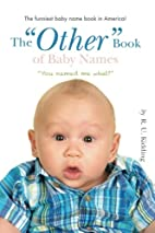 The OTHER Book of Baby Names by R. U.…