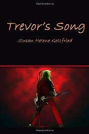 Trevor's Song von Susan Helene Gottfried