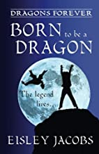 Dragons Forever - Born to be a Dragon by…