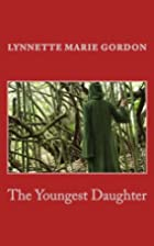 The Youngest Daughter by Lynnette Marie…