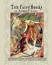 The Fairy Books of Andrew Lang – tekijä:…