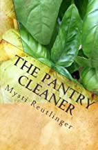 The Pantry Cleaner: Chemical Free Cleaning…