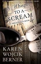 A Whisper to a Scream (The Bibliophiles:…