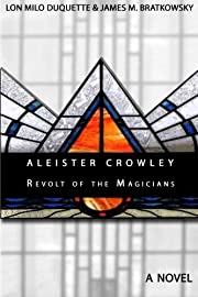 Aleister Crowley - Revolt of the Magicians:…