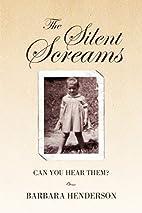 The Silent Screams by Barbara Henderson