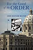 For the good of the order : Nick Coleman and the high tide of liberal politics in Minnesota, 1971-1981 / John Watson Milton ; with a foreword by Walter F. Mondale