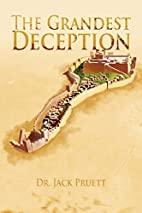 The Grandest Deception by Dr. Jack Pruett