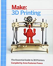 Make: 3D Printing: The Essential Guide to 3D…