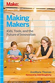 Making Makers: Kids, Tools, and the Future…