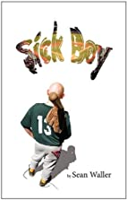 Sick Boy by Sean Waller