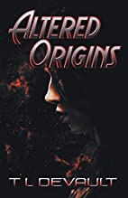 Altered Origins by T. L. Devault