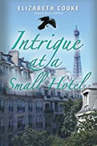 Intrigue at a Small Hotel by Elizabeth Cooke