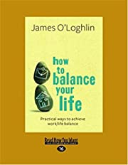 How To Balance Your Life: Practical Ways to…