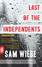 Last of the Independents: Vancouver Noir by…