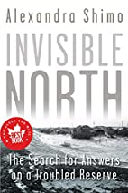 Invisible North: The Search for Answers on a…