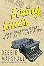 Firing Lines: Three Canadian Women Write the…