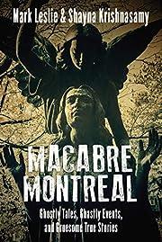 Macabre Montreal: Ghostly Tales, Ghastly…