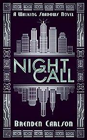 Night Call (The Walking Shadows) de Brenden…