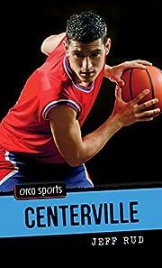 Centerville (Orca Sports) de Jeff Rud