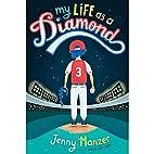 My Life as a Diamond by Jenny Manzer