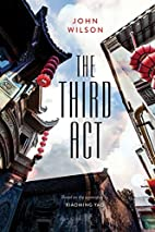 The Third Act by John Wilson