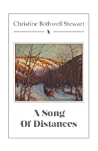 A Song of Distances by Christine Bothwell…