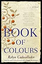 Book Of Colours by Robyn Cadwallader