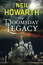 The Doomsday Legacy by Neil Howarth