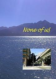 None of us por Josie Orks